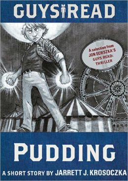 Guys Read: Pudding: A Short Story from Guys Read: Thriller