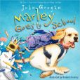 Book Cover Image. Title: Marley Goes to School (Marley Series), Author: John Grogan