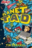 Book Cover Image. Title: Planet Tad, Author: Tim Carvell