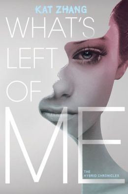 What's Left of Me (Hybrid Chronicles Series #1)
