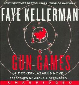 Gun Games (Peter Decker and Rina Lazarus Series #20)