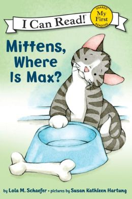 Mittens, Where Is Max? (My First I Can Read Series)