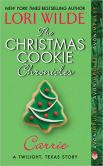 Book Cover Image. Title: The Christmas Cookie Chronicles:  Carrie (Twilight, Texas Series), Author: Lori Wilde