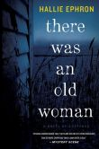 Book Cover Image. Title: There Was an Old Woman, Author: Hallie Ephron