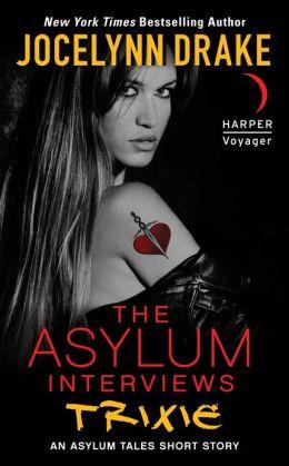 The Asylum Interviews: Trixie: An Asylum Tales Short Story
