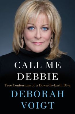 Call Me Debbie: True Confessions of a Down-to-Earth Diva