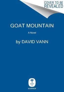 Goat Mountain: A Novel David Vann