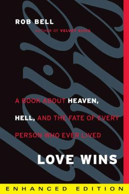 Love Wins (Enhanced Edition): A Book About Heaven, Hell, and the Fate of Every Person Who Ever Lived