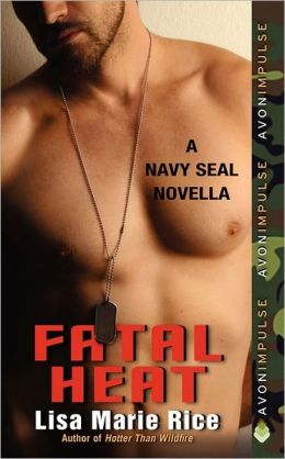 Fatal Heat: A Navy SEAL Novella