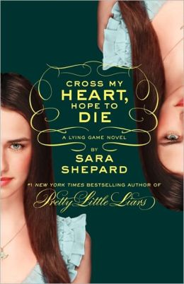 Cross My Heart, Hope to Die (Lying Game Series #5)