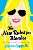 Book Cover Image. Title: The New Rules for Blondes, Author: Selena Coppock