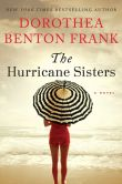 Book Cover Image. Title: The Hurricane Sisters, Author: Dorothea Benton Frank