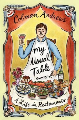 My Usual Table: A Life in Restaurants