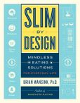 Book Cover Image. Title: Slim by Design:  Mindless Eating Solutions for Everyday Life, Author: Brian Wansink