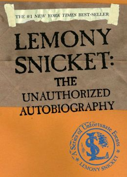 Lemony Snicket: The Unauthorized Autobiography (PagePerfect NOOK Book)