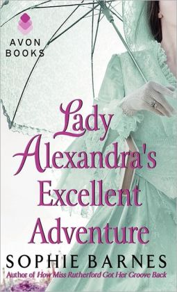 Lady Alexandra's Excellent Adventure (Summersby Tale Series #1)
