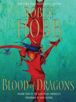 Blood of Dragons: The Realm of the Elderlings: The Rain Wild Chronicles, Book 4