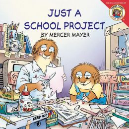 Just a School Project (Little Critter Series)