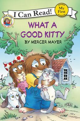 What a Good Kitty (Little Critter Series)