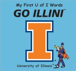 My First U of I Words Go Illini