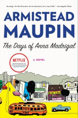 The Days of Anna Madrigal (Tales of the City Series #9)