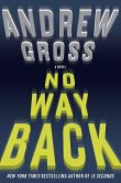 Book Cover Image. Title: No Way Back, Author: Andrew Gross