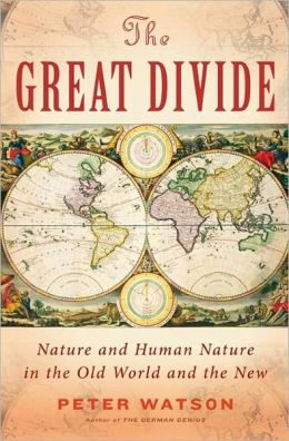 The Great Divide: Nature and Human Nature in the Old World and the New