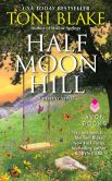 Book Cover Image. Title: Half Moon Hill:  A Destiny Novel, Author: Toni Blake