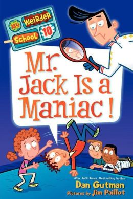 Mr. Jack Is a Maniac! (My Weirder School Series #10)