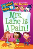Book Cover Image. Title: My Weirder School #12:  Mrs. Lane Is a Pain!, Author: Dan Gutman