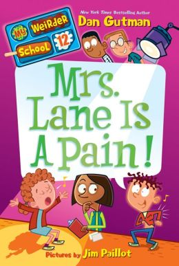 Mrs. Lane Is a Pain! (My Weirder School Series #12)