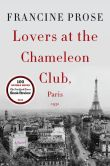 Book Cover Image. Title: Lovers at the Chameleon Club, Paris 1932:  A Novel, Author: Francine Prose