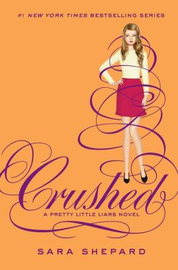 Crushed (Pretty Little Liars Series #13)