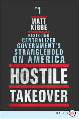 Hostile Takeover LP: Resisting Centralized Government's Stranglehold on America