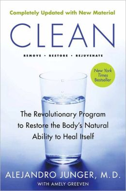 Clean -- Expanded Edition: The Revolutionary Program to Restore the Body's Natural Ability to Heal Itself