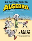 Book Cover Image. Title: The Cartoon Guide to Algebra, Author: Larry Gonick