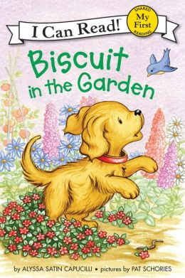 Biscuit in the Garden: My First I Can Read