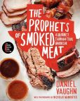 Book Cover Image. Title: The Prophets of Smoked Meat:  A Journey Through Texas Barbecue, Author: Daniel Vaughn