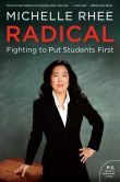 Book Cover Image. Title: Radical:  Fighting to Put Students First, Author: Michelle Rhee