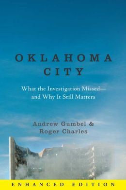 Oklahoma City (Enhanced Edition): What the Investigation Missed -- and why It Still Matters