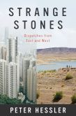 Book Cover Image. Title: Strange Stones:  Dispatches from East and West, Author: Peter Hessler