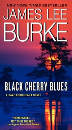 Black Cherry Blues (Dave Robicheaux Series #3)