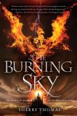 Book Cover Image. Title: The Burning Sky (Elemental Trilogy #1), Author: Sherry Thomas