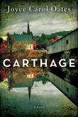 Book Cover Image. Title: Carthage, Author: Joyce Carol Oates