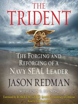 Redman – The Trident: The Forging and Reforging of a Navy SEAL Leader