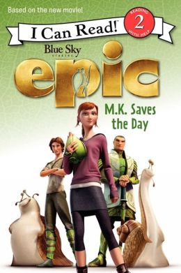 Epic: M.K. Saves the Day