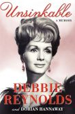 Book Cover Image. Title: Unsinkable:  A Memoir, Author: Debbie Reynolds