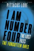 Book Cover Image. Title: I Am Number Four:  The Lost Files: The Forgotten Ones, Author: Pittacus Lore