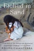 Book Cover Image. Title: Etched in Sand, Author: Regina Calcaterra