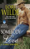 Book Cover Image. Title: Somebody to Love (Cupid, Texas Series #3), Author: Lori Wilde